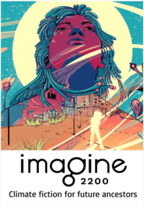imagine-2200-climate-fiction-for-future-ancestors-2021
